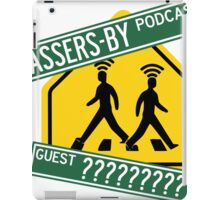 Passers-by Podcast Merchandise! iPad Case/Skin
