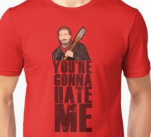 You're Gonna Hate Me Unisex T-Shirt