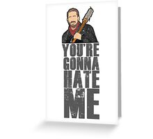 You're Gonna Hate Me Greeting Card