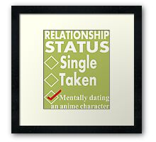 Relationship: Mentally Dating An Anime Character Framed Print