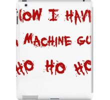 Now i have a machine gun iPad Case/Skin