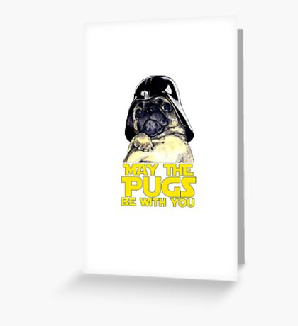 Funny Star Wars May The Pugs Be With You Greeting Card