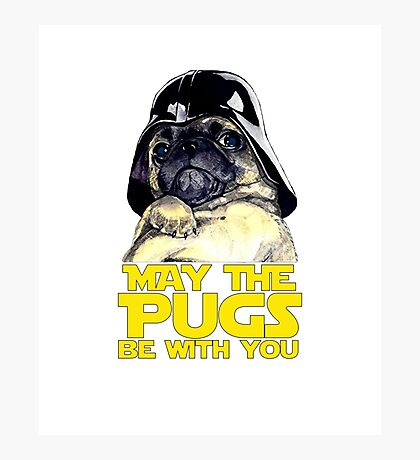 Funny Star Wars May The Pugs Be With You Photographic Print