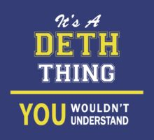 It's A DETH thing, you wouldn't understand !! by satro