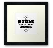 Singing is my Superpower Framed Print