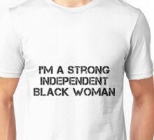 I'm A Strong Independent Black Woman Unisex T-Shirt