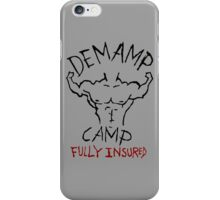 Demamp Camp - Fully Insured WORKAHOLICS iPhone Case/Skin
