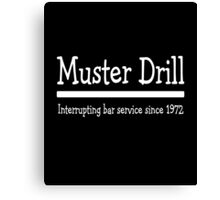 Muster Drill - Interrupting Bar Service Since 1972  Canvas Print