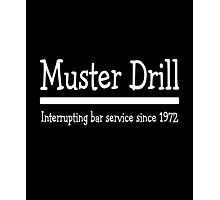 Muster Drill - Interrupting Bar Service Since 1972  Photographic Print