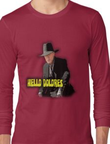 Hello Dolores Long Sleeve T-Shirt