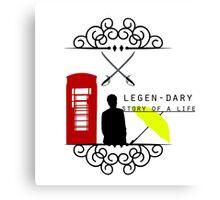 LEGGEN-DARY LIFE Canvas Print