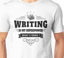 Writing is my Superpower Unisex T-Shirt