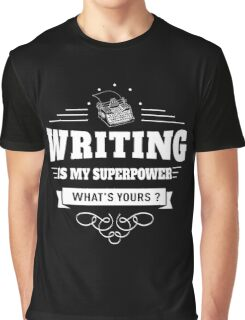 Writing is my Superpower (white) Graphic T-Shirt