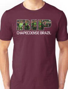 RIP Chapecoense , tribute to chapecoense football team. Unisex T-Shirt