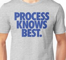 Process Knows Best. (BLUE) Unisex T-Shirt