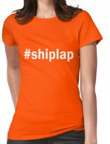 #SHIPLAP  T-Shirt, Funny Fixer Upper Shirts for shiplap lovers Womens Fitted T-Shirt