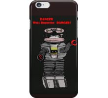 Danger Will Robinson, Danger! iPhone Case/Skin