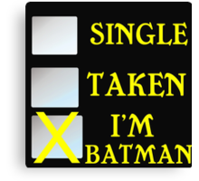 SINGLE TAKEN I'M BATMAN Canvas Print