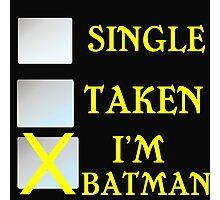 SINGLE TAKEN I'M BATMAN Photographic Print