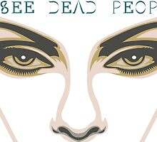 I see dead people by AlexisBRR