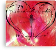 It's my heart! Canvas Print