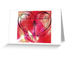 It's my heart! Greeting Card