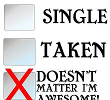 SINGLE TAKEN DOESN'T MATTER I'M AWESOME by Divertions