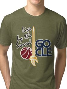 Live by the sword - Go CLE Tri-blend T-Shirt