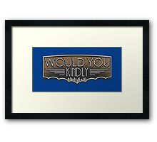 Would You Kindly Framed Print