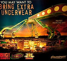 FUNNY HUMEROUS SIGNS>>VERSION SIX>>BRING EXTRA UNDERWEAR STRATOSPHERE 963 FEET HIGH LAS VEGAS>>PICTURES AND OR CARDS by ✿✿ Bonita ✿✿ ђєℓℓσ