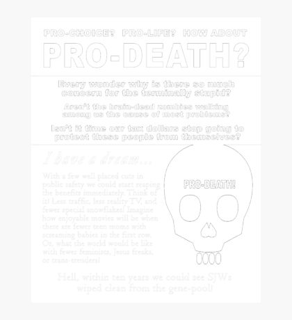 PRO-DEATH! Photographic Print