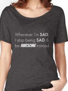 Sad/Awesome (white text) Women's Relaxed Fit T-Shirt