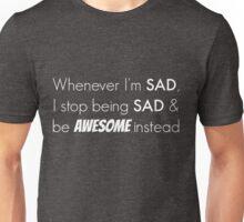 Sad/Awesome (white text) Unisex T-Shirt