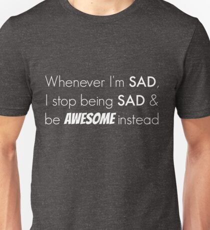 Sad/Awesome (white text) Unisex T-Shirt