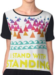 Stand With Standing Rock Shirt Chiffon Top