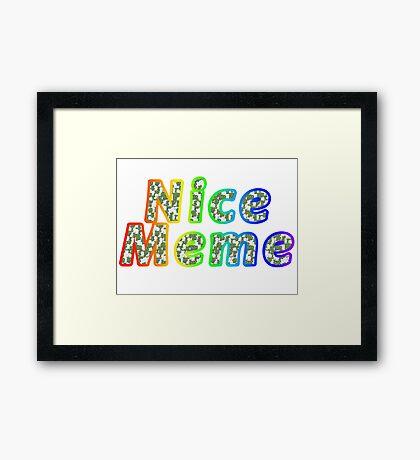 Nice Meme Framed Print
