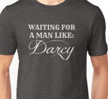 Waiting for a Man Like: Darcy (White Text) Unisex T-Shirt
