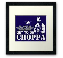 Get to da choppa Framed Print