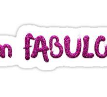 I Am Fabulous Sticker