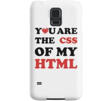 Your Are The CSS Of My HTML Samsung Galaxy Case/Skin