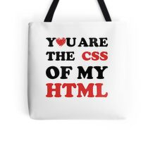 Your Are The CSS Of My HTML Tote Bag