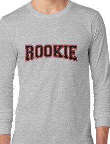 Rookie Long Sleeve T-Shirt