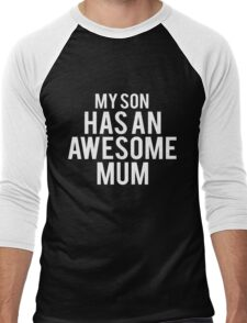My Son Has An Awesome Mum Men's Baseball ¾ T-Shirt