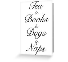 Tea & Books & Dogs & Naps Greeting Card