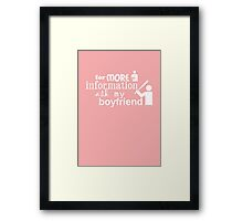 Ask my boyfriend Framed Print