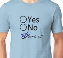 Yes or No? Sort of Unisex T-Shirt