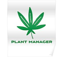 Plant Manager Weed Leaf 420 Go Green Poster