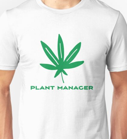 Plant Manager Weed Leaf 420 Go Green Unisex T-Shirt