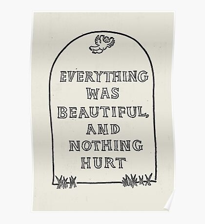 Slaughterhouse Five –Everything Was Beautiful and Nothing Hurt Poster