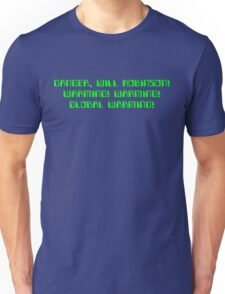 Danger, Will Robinson! Warming! Unisex T-Shirt